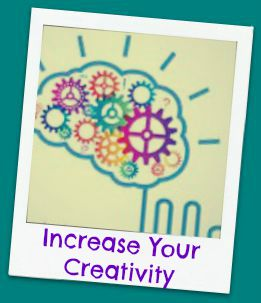 Increase Your Creativity