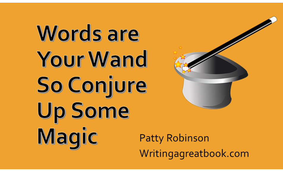 Words are writers wand