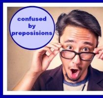 Prepositions; Understanding Them will Improve Your Writing