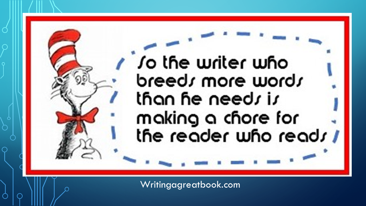 The writer who breeds more words than he needs is making a chore for the reader who reads