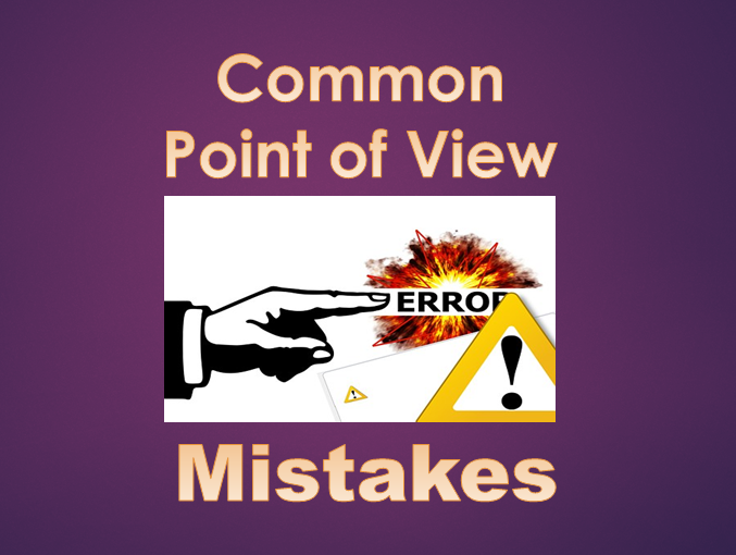 point of view mistakes